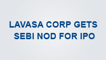 Lavasa Corp gets SEBI nod for IPO